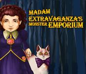Madam Extravaganza's Monster Emporium